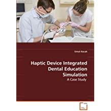 Haptic Device Integrated Dental Education Simulation