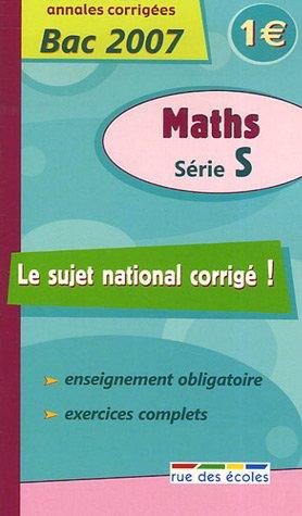 Maths Série S : Annales corrigées Bac 2007