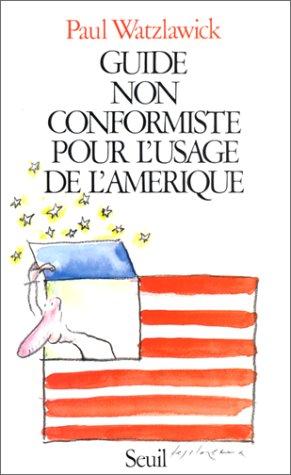 Guide non conformiste pour l'usage de l'Amérique