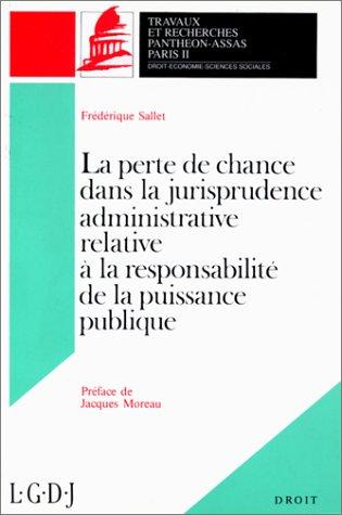La perte de chance dans la jurisprudence administrative relative à la responsabilité de la puissance publique par Sallet