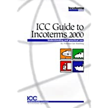 ICC Guide to Incoterms 2000: Understanding and Practical Use