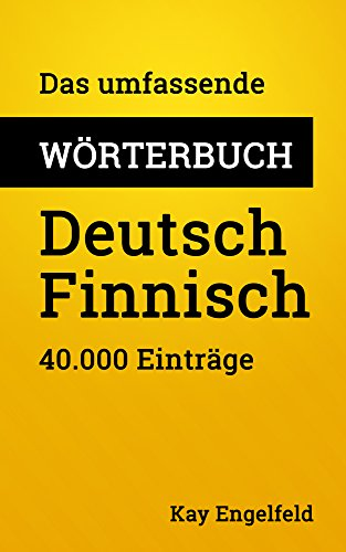 Das umfassende Wörterbuch Deutsch-Finnisch: 40.000 Einträge (Umfassende Wörterbücher 12)
