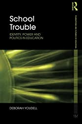School trouble (Foundations and Futures of Education) by Deborah Youdell (2010-10-15)