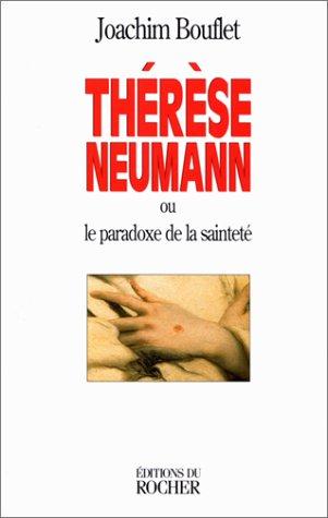 Thérèse Neumann ou Le paradoxe de la sainteté