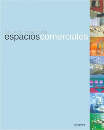 Espacios Comerciales/commercial Spaces: Nuevos Conceptos/new Concepts