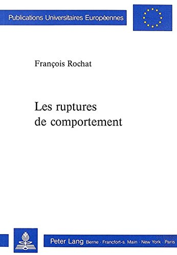 Les Ruptures de Comportement par Francois Rochat