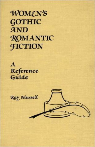 Women's Gothic and Romantic Fiction: A Reference Guide (American Popular Culture)