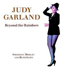 Judy Garland: Beyond the Rainbow