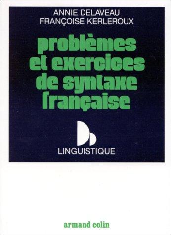 Problèmes et exercices de syntaxe française par Delaveau