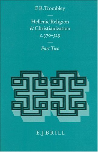 Hellenic Religion and Christianization C. 370-529 PDF Books