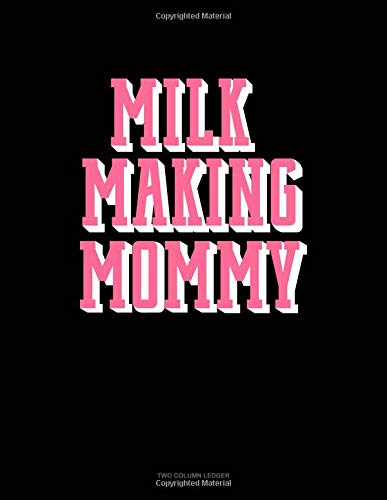 Milk Making Mommy: Unruled Composition Book por Engy Publishing