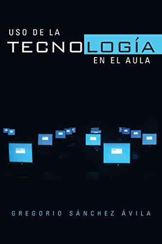 Uso De La Tecnología En El Aula por Gregorio Sánchez Ávila