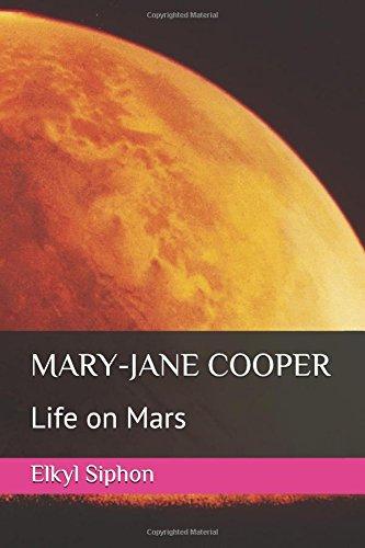 MARY-JANE COOPER: Life on Mars -