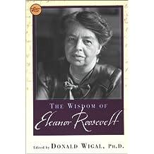 The Wisdom of Eleanor Roosevelt (Philosophical Library)