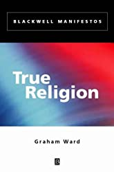 True Religion (Wiley–Blackwell Manifestos)