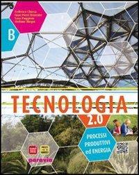 Tecnologia 2.0. Vol. A-B. Ediz. base. Con espansione online. Per la Scuola media