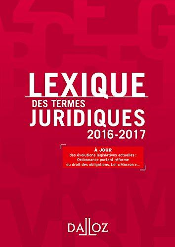 Lexique des termes juridiques 2016-2017 - 24e éd. par Serge Guinchard