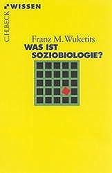 Was ist Soziobiologie? (Beck'sche Reihe)