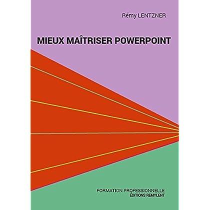 Mieux maîtriser PowerPoint: Un outil de familiarisation au logiciel de présentation PowerPoint (Informatique au quotidien)