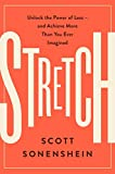 Stretch : Unlock the Power of Less -and Achieve More Than You Ever Imagined