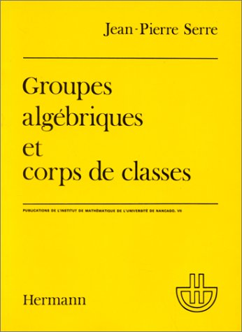 Groupes algébriques et corps de classes. Troisième cycle et recherche