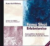 Feng Shui Erlebnisreise: 9 geführte Meditationen - Franz K Rösberg