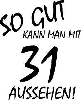 Mister Merchandise Cooles Herren T-Shirt So gut kann man mit 31 aussehen! Jahre Geburtstag Gelb