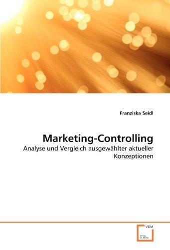 Marketing-Controlling: Analyse und Vergleich ausgewählter aktueller Konzeptionen