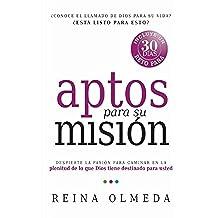 Aptos para su misión: Despierte la pasión para caminar en la plenitud de lo que Dios tiene destinado para usted