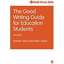 The Good Writing Guide for Education Students (Sage Study Skills)