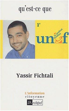 Qu'est-ce que l'UNEF ? par Yassir Fichtali