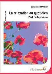 La relaxation au quotidien : L'art du bien-être