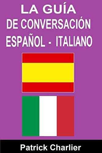 Guía de conversación ESPAÑOL - ITALIANO por Patrick Charlier