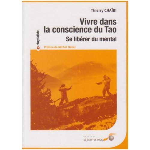 Vivre dans la conscience du Tao : Se libérer du mental
