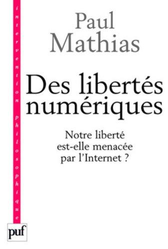 Des libertés numériques par Paul Mathias