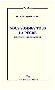 Nous sommes tous la pègre par Jean-François Hamel
