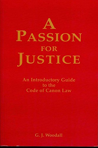 [(Passion for Justice : A Practical Guide to the Code of Canon Law 1983)] [By (author) George J. Goodall] published on (February, 2011)