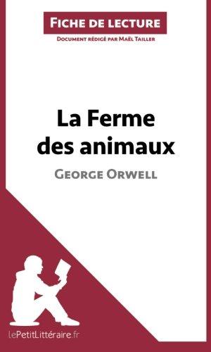 La Ferme Des Animaux De George Orwell Fiche De Lecture: Résumé Complet Et Analyse Détaillée De L'oeuvre