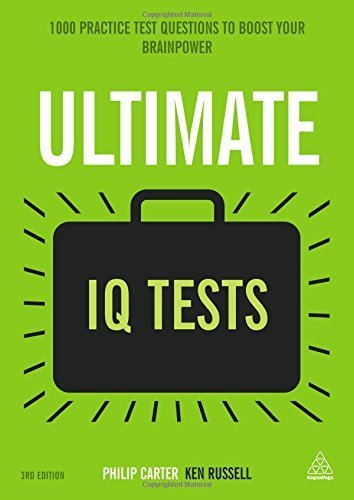 Ultimate IQ Tests: 1000 Practice Test Questions to Boost Your Brainpower (Ultimate Series) by Philip Carter (2015-08-28)