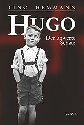 Hugo. Der unwerte Schatz: Erzählung einer Kindheit