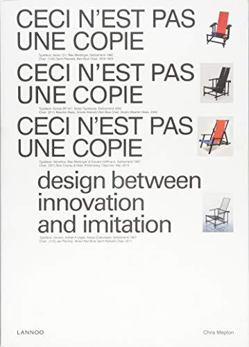 Ceci n'est pas une copie : Design between innovation and imitation par Chris Meplon