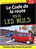 Le Code de la route pour les Nuls de Permisecole.com ( 29 janvier 2009 ) - Editions First; Édition édition 2009-2010 (29 janvier 2009) - 29/01/2009