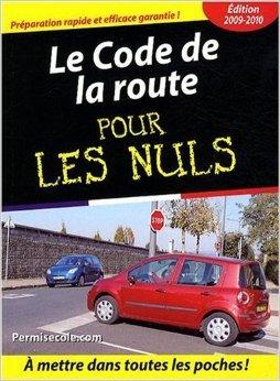 Le Code de la route pour les Nuls de Permisecole.com ( 29 janvier 2009 )