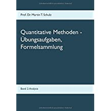 Quantitative Methoden - Übungsaufgaben, Formelsammlung: Band 2: Analysis
