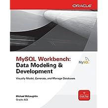 MySQL Workbench: Data Modeling & Development (Oracle Press) by Michael McLaughlin (2013-04-30)