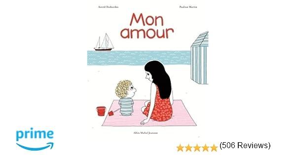 Mon Amour Amazon Fr Astrid Desbordes Pauline Martin Livres