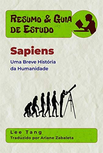 Resumo & Guia De Estudo - Sapiens: Uma Breve História Da ...