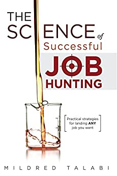 The Science of Successful Job Hunting: Practical Strategies for landing ANY job you want by [Talabi, Mildred]