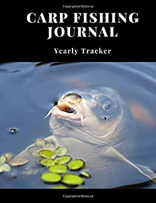 "Carp Fishing Journal: Fish Tracker/Log Book; Carp Fishing Journal; 7.44"" x 9.69""; 150 pages from CreateSpace Independent Publishing Platform"