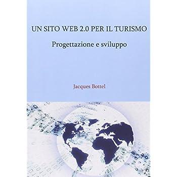 Un Sito Web 2.0 Per Il Turismo. Progettazione E Sviluppo